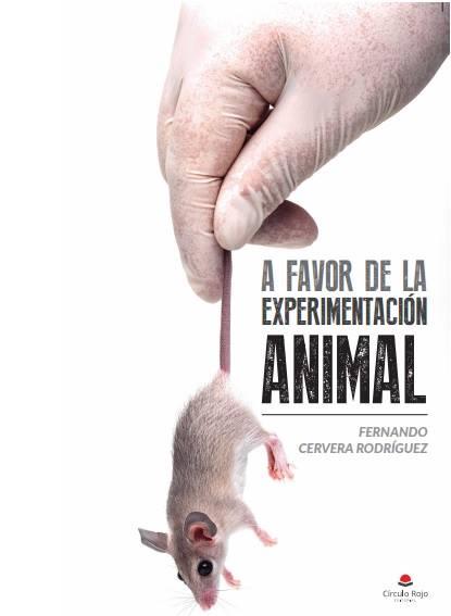 """Sorteo gratuito del libro """"A favor de la experimentación animal"""""""